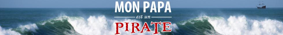 Mon papa à moi est un Pirates !